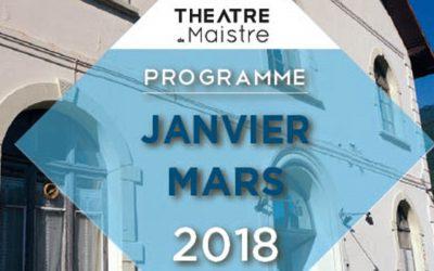 Théâtre de Maistre – Programme janvier / mars 2018