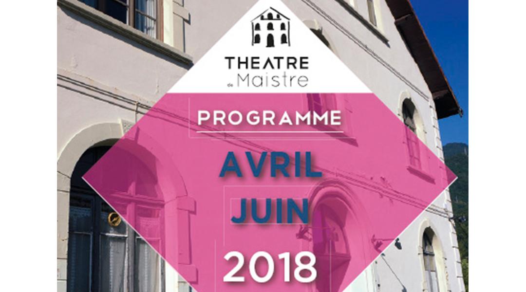 Théâtre de Maistre – Avril à juin 2018